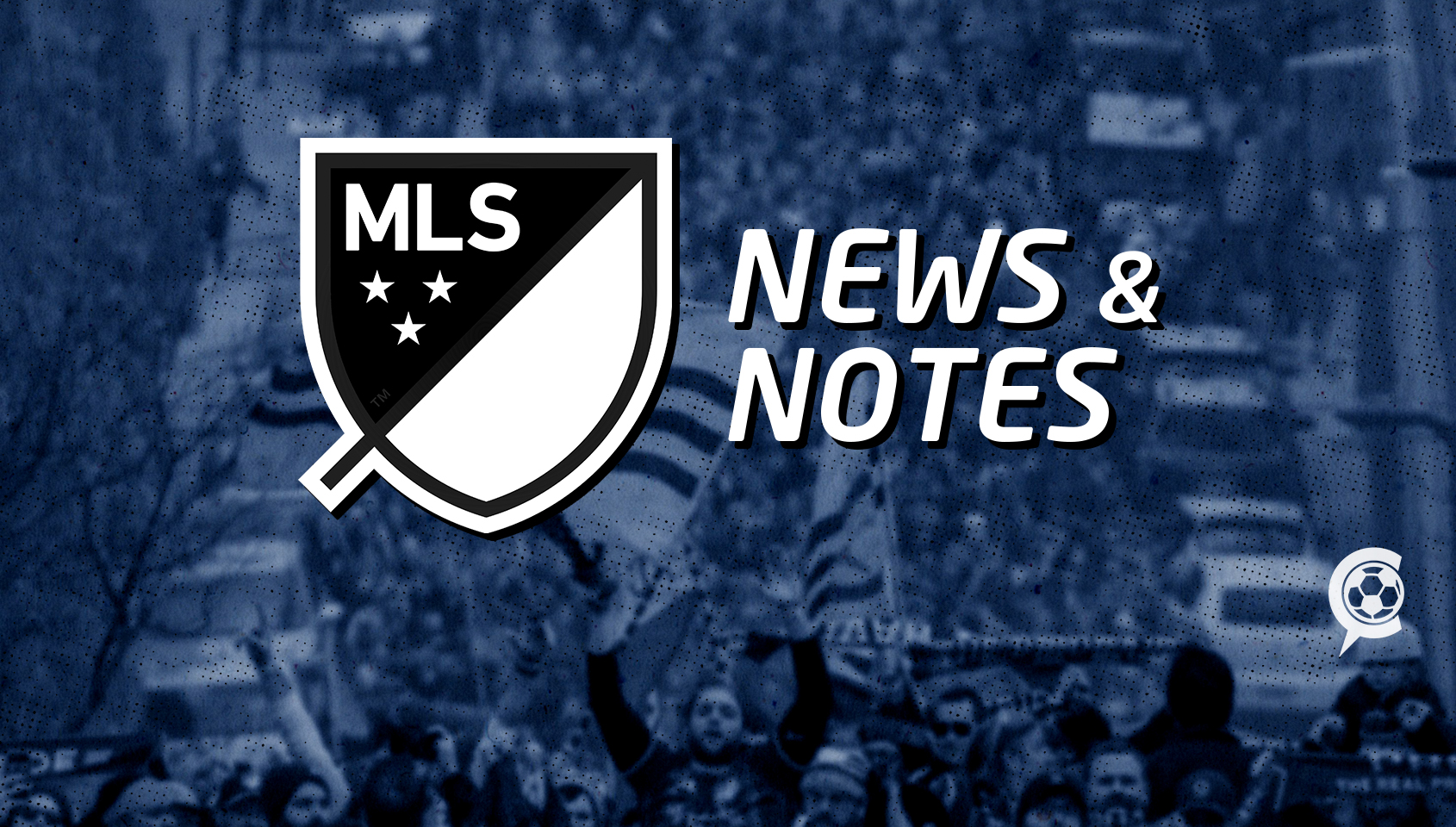 MLS News and Notes – Week 28